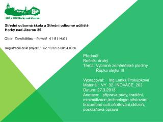 Předmět:  Ročník: druhý Téma:Vybrané zemědělské plodinyŘepka olejka III