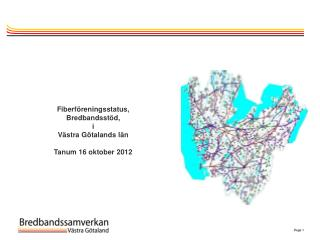 Fiberföreningsstatus, Bredbandsstöd, i  Västra Götalands län  Tanum 16 oktober 2012