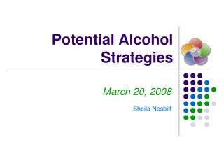 Potential Alcohol Strategies