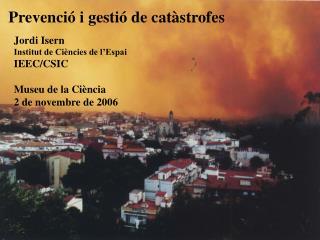 Jordi Isern Institut de Ciències de l'Espai IEEC/CSI C Museu de la Ciència 2 d e novem bre de 2006