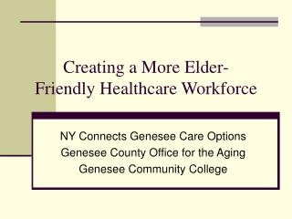Creating a More Elder-       Friendly Healthcare Workforce