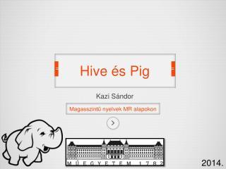 Hive  és  Pig