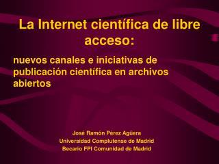 La Internet cient�fica de libre acceso: