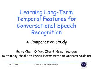 Learning Long-Term Temporal Features for Conversational Speech Recognition