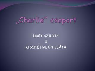 �Charlie� csoport