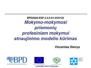 BPD2004-ESF-2.4.0-01-04/0 132 Mokymo-mokymosi  priemoni? profesiniam mokymui