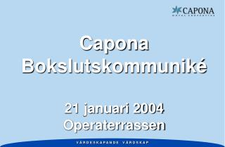 Capona  Bokslutskommunik� 21 januari 2004 Operaterrassen
