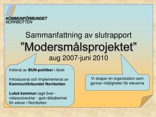 """Sammanfattning av slutrapport """"Modersmålsprojektet"""" aug 2007-juni 2010"""