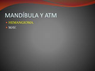 MANDÍBULA Y ATM
