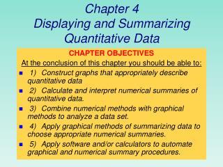 Chapter 4 Displaying and Summarizing Quantitative Data