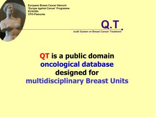 QT  is a public domain  oncological database designed for multidisciplinary Breast Units