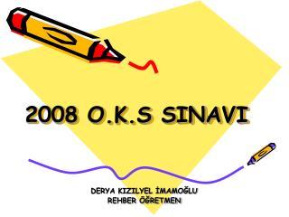 2008 O.K.S SINAVI