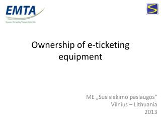 Ownership of e-ticketing equipment