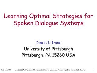 Learning Optimal Strategies for  Spoken Dialogue Systems