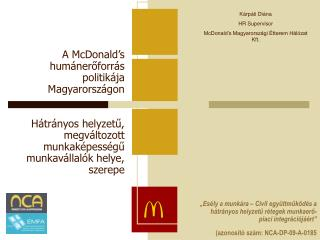 Kárpáti Diána  HR Supervisor McDonald's Magyarországi Étterem Hálózat Kft.