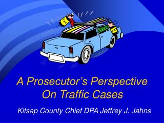 A Prosecutor s Perspective On Traffic Cases