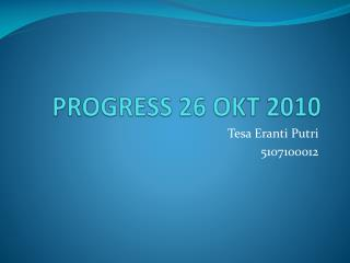 PROGRESS 26 OKT 2010