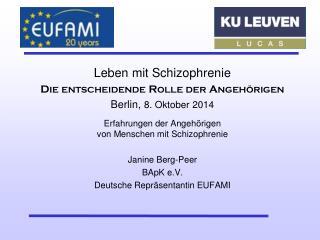 Leben mit Schizophrenie Die entscheidende Rolle der Angehörigen Berlin,  8 . Oktober 2014