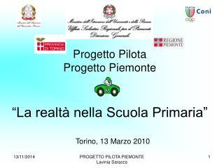 """Progetto Pilota   Progetto Piemonte """"La realtà nella Scuola Primaria"""""""