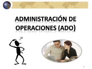 Administraci n de Operaciones ADO