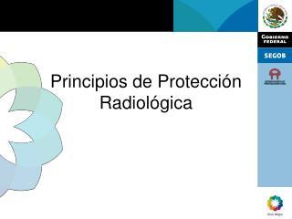 Principios de Protecci n Radiol gica