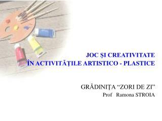 -   să contureze prin desen petele de culoare, obţinând lucrări plastice bogate în expresivitate;