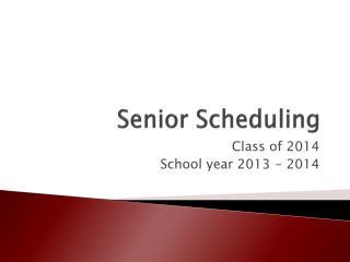 Senior Scheduling