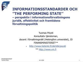 Tuomas Pöysti Konsultativ tjänsteman,  docent i förvaltningsrätt (Helsingfors universitet), JD