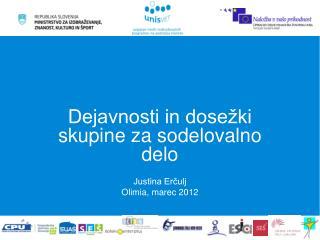 Dejavnosti in dosežki skupine za sodelovalno delo Justina Erčulj Olimia, marec 2012
