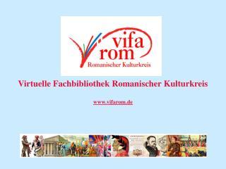 Virtuelle Fachbibliothek Romanischer Kulturkreis vifarom.de