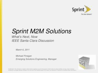 Sprint M2M Solutions What�s Next, Now IEEE Santa Clara Discussion
