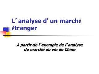 L � analyse d � un march � � tranger