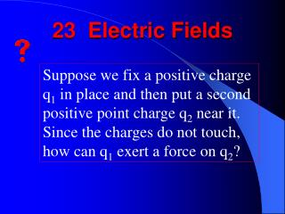 23  Electric Fields