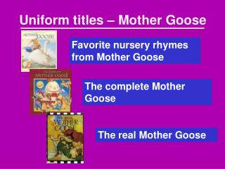 Uniform titles – Mother Goose