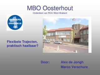 MBO Oosterhout Onderdeel van ROC West-Brabant
