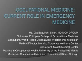 Occupational medicine: CURRENT ROLE IN EMERGENCY MEDICINE