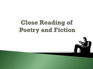 Close Reading of  Poetry and Fiction