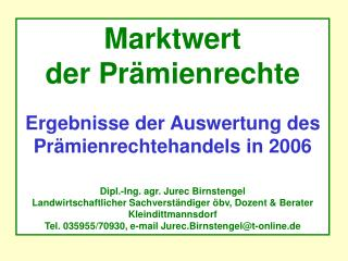 Marktwert  der Prämienrechte Ergebnisse der Auswertung des Prämienrechtehandels in 2006