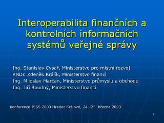 Interoperabilita finan č ních a kontrolních informa č ních systé mů veřejné správy