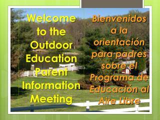 Welcome to the Outdoor Education Parent Information Meeting