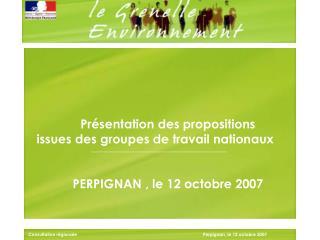 Présentation des propositions       issues des groupes de travail nationaux