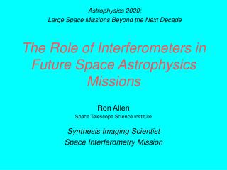 The Role of Interferometers in Future Space Astrophysics Missions