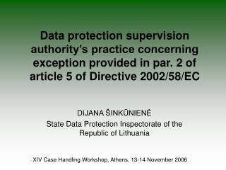 DIJANA ŠINKŪNIENĖ State Data Protection Inspectorate of the Republic of Lithuania