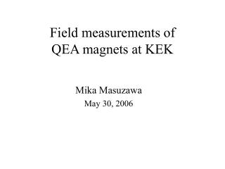Field measurements of  QEA magnets at KEK