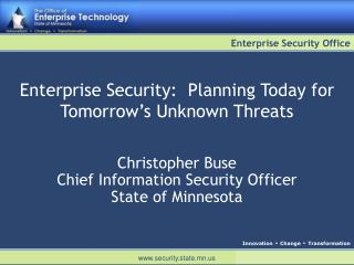 Enterprise Security:  Planning Today for Tomorrow's Unknown Threats