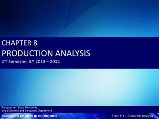 CHAPTER 8 PRODUCTION ANALYSIS 2 nd  Semester, S.Y 2013 – 2014