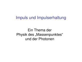 """Ein Thema der  Physik des """"Massenpunktes"""" und der Photonen"""