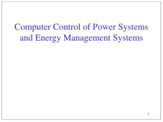 Computer Control of Power Systems and Energy Management Systems