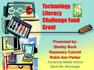 Technology Literacy  Challenge Fund Grant