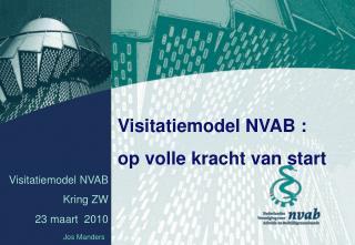 Visitatiemodel NVAB Kring ZW  23 maart  2010